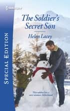 The Soldier's Secret Son ebook by Helen Lacey