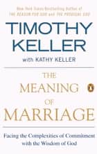 The Meaning of Marriage ebook by Timothy Keller