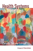 Health Systems in Transition ebook by Gregory Marchildon