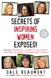 Secrets of Inspiring Women Exposed! ebook by Dale Beaumont