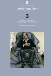 David Hare Plays 3 - Skylight; Amy's View; The Judas Kiss; My Zinc Bed ebook by David Hare