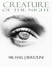 Creature Of The Night ebook by Michael Bertolini
