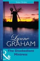 The Disobedient Mistress (Mills & Boon Modern) ebook by Lynne Graham