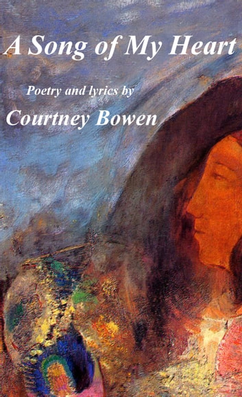 A Song of My Heart ebook by Courtney Bowen