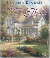 Places in the Heart ebook by Thomas Kinkade