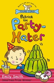 Patrick The Party-Hater ebook by Emily Smith