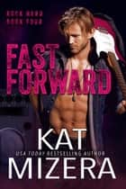 FAST FORWARD ebook by Kat Mizera