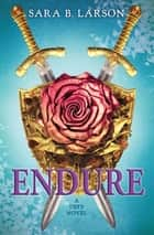 Endure (Defy, Book 3) ebook by Sara B. Larson