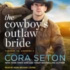 The Cowboy's Outlaw Bride audiobook by Cora Seton