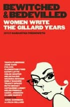 Bewitched & Bedevilled - Women write the Gillard years ebook by Trenoweth, Samantha