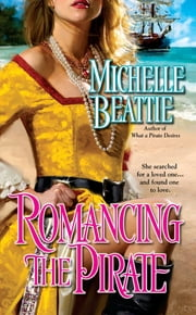Romancing the Pirate ebook by Michelle Beattie