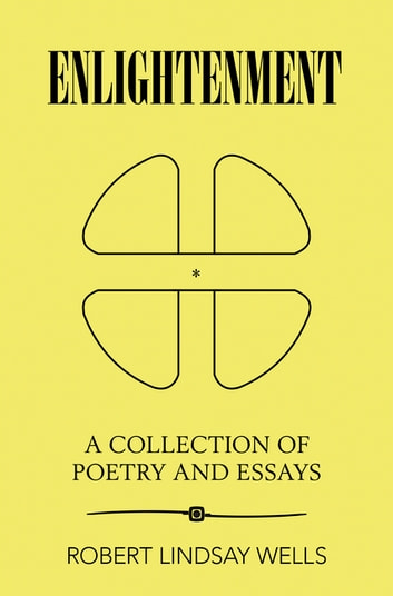 Essays Topics In English Enlightenment  A Collection Of Poetry And Essays Ebook By Robert Lindsay  Wells National Honor Society High School Essay also Best Essays In English Enlightenment Ebook By Robert Lindsay Wells    Sample Business School Essays