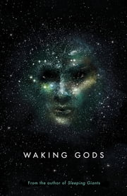 Waking Gods - Themis Files Book 2 ebook de Sylvain Neuvel