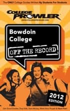 Bowdoin College 2012 ebook by Danica Loucks