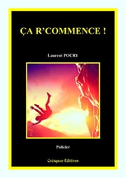 Ca r'commence ! ebook by Laurent Pocry
