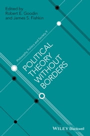 Political Theory Without Borders ebook by Robert E. Goodin,James S. Fishkin