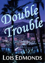 Double Trouble ebook by Lois Edmonds