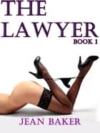 The Lawyer: Book 1 ebook by Jean Baker