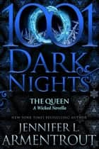 The Queen: A Wicked Novella ebook by Jennifer L. Armentrout