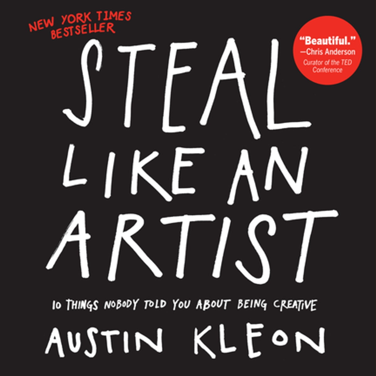 "Image result for STEAL LIKE AN ARTIST. 10 LESSONS OF CREATIVE EXPRESSION"" AUSTIN KLEON"