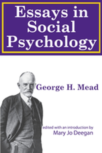 English Narrative Essay Topics Essays On Social Psychology Ebook By George Mead Good Thesis Statements For Essays also Romeo And Juliet English Essay Essays On Social Psychology Ebook By George Mead    Spm English Essay