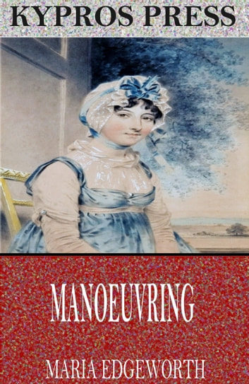 Manoeuvring ebook by Maria Edgeworth