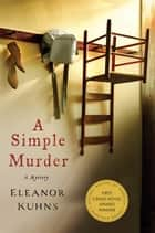 A Simple Murder ebook by Eleanor Kuhns