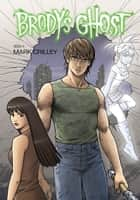 Brody's Ghost Volume 4 ebook by Mark Crilley, Various