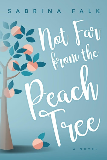 Not Far from the Peach Tree ebook by Sabrina Falk