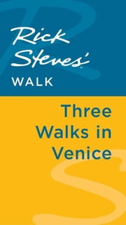 Rick Steves' Walk: Three Walks in Venice ebook by Rick Steves,Gene Openshaw