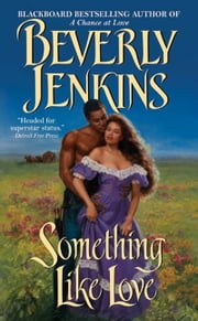 Something Like Love ebook by Beverly Jenkins