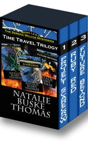 The Serena Wilcox Time Travel Trilogy - Books 1, 2 & 3: Project Scarecrow, Ruby Red, Future Beyond ebook by Natalie Buske Thomas