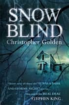 Snowblind ebook by Christopher Golden