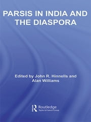 Parsis in India and the Diaspora ebook by John Hinnells,Alan Williams