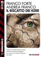 Il riscatto dei Kerr ebook by Franco Forte, Andrea Franco