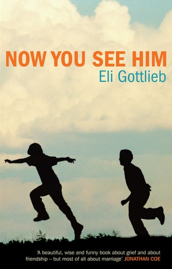 Now You See Him ebook by Eli Gottlieb