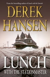 Lunch with the Stationmaster ebook by Derek Hansen