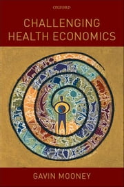 Challenging Health Economics ebook by Gavin Mooney