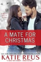 A Mate for Christmas ebook by Katie Reus