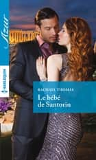 Le bébé de Santorin ebook by Rachael Thomas