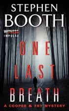 One Last Breath - A Cooper & Fry Mystery ebook by Stephen Booth