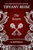 The Return: Sequel to The Chateau ebook by Tiffany Reisz