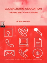 Globalising Education: Trends and Applications ebook by Robin Mason