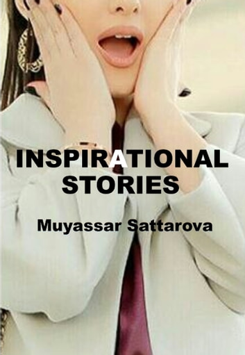Inspirational stories ebook by Muyassar Sattarova