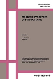 Magnetic Properties of Fine Particles ebook by J.L. Dormann,D. Fiorani
