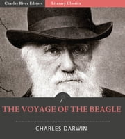 The Voyage of the Beagle (Illustrated Edition) ebook by Charles Darwin