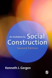 An Invitation to Social Construction ebook by Kenneth Gergen
