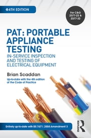 PAT: Portable Appliance Testing, 4th ed - In-Service Inspection and Testing of Electrical Equipment ebook by Brian Scaddan