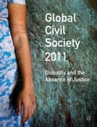 Global Civil Society 2011 ebook by H. Seckinelgin,Billy Wong