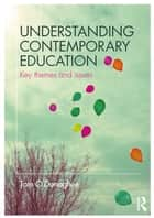 Understanding Contemporary Education - Key themes and issues ebook by Tom O'Donoghue